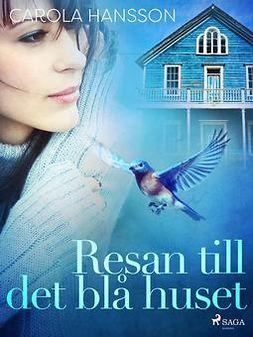 Hansson, Carola - Resan till det blå huset, ebook