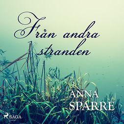 Sparre, Anna - Från andra stranden, audiobook