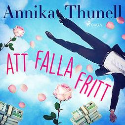 Thunell, Annika - Att falla fritt, audiobook