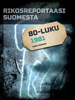 - Rikosreportaasi Suomesta 1981, ebook