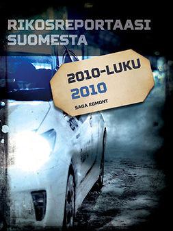 - Rikosreportaasi Suomesta 2010, e-kirja