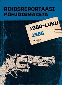 - Rikosreportaasi Pohjoismaista 1985, e-kirja