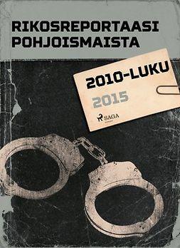 - Rikosreportaasi Pohjoismaista 2015, e-kirja