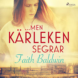 Baldwin, Faith - ...men kärleken segrar, audiobook