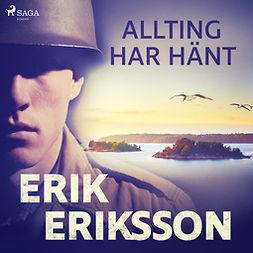 Eriksson, Erik - Allting har hänt, audiobook