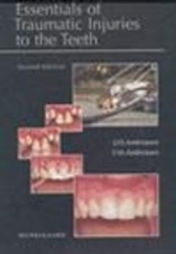 Andreasen, Frances M. - Essentials of Traumatic Injuries to the Teeth: A  Step-by-Step Treatment Guide, ebook