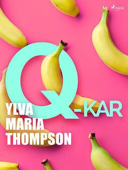 Thompson, Ylva Maria - Q-kar, e-kirja