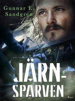 Sandgren, Gunnar E. - Järnsparven, e-bok
