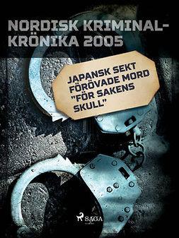 """- Japansk sekt förövade mord """"för sakens skull"""", e-kirja"""