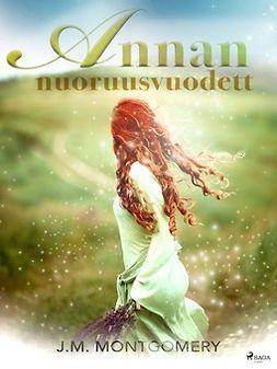 Montgomery, Lucy Maud - Annan nuoruusvuodet, ebook