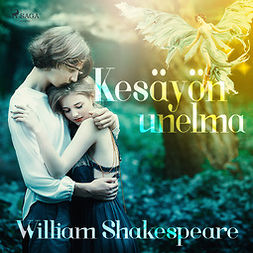 Shakespeare, William - Kesäyön unelma, audiobook