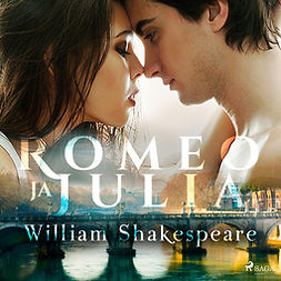 Shakespeare, William - Romeo ja Julia, äänikirja