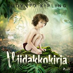 Kipling, Rudyard - Viidakkokirja, äänikirja