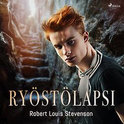 Stevenson, Robert Louis - Ryöstölapsi, äänikirja