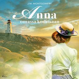 Montgomery, Lucy Maud - Anna omassa kodissaan, äänikirja