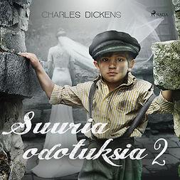 Dickens, Charles - Suuria odotuksia 2, äänikirja