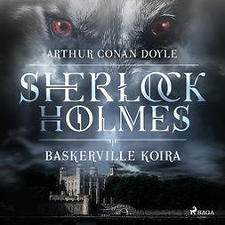 Doyle, Arthur Conan - Baskervillen koira, äänikirja