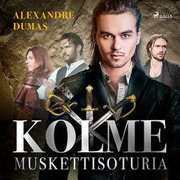 Dumas, Alexandre - Kolme muskettisoturia, äänikirja