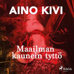 Kivi, Aino - Maailman kaunein tyttö, äänikirja