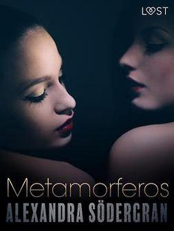 Södergran, Alexandra - Metamorferos - eroottinen novelli, ebook