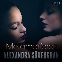 Södergran, Alexandra - Metamorferos - eroottinen novelli, äänikirja