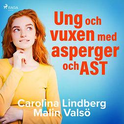 Lindberg, Carolina - Ung och vuxen med asperger och AST, äänikirja