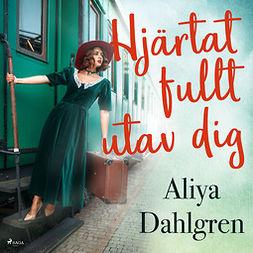 Dahlgren, Aliya - Hjärtat fullt utav dig, audiobook