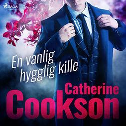 Cookson, Catherine - En vanlig hygglig kille, äänikirja