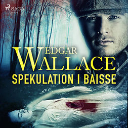 Wallace, Edgar - Spekulation i baisse, audiobook