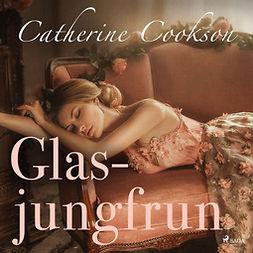Cookson, Catherine - Glasjungfrun, audiobook