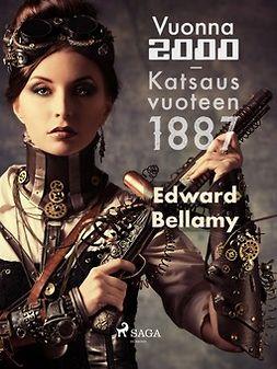 Bellamy, Edward - Vuonna 2000 - Katsaus vuoteen 1887, e-kirja