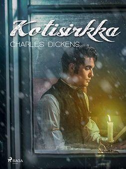 Dickens, Charles - Kotisirkka, ebook