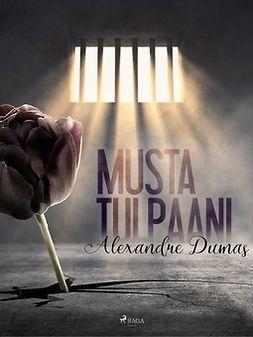 Dumas, Alexandre - Musta Tulpaani, ebook