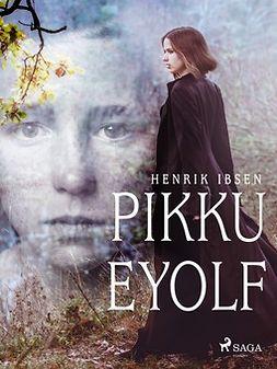Ibsen, Henrik - Pikku Eyolf, ebook