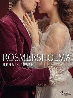 Ibsen, Henrik - Rosmersholma, ebook