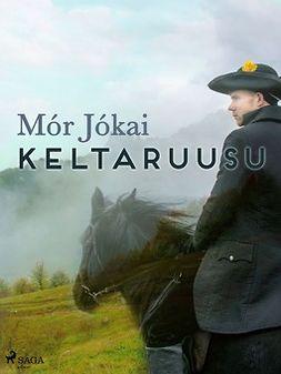 Jókai, Mór - Keltaruusu, ebook