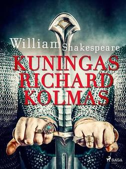 Shakespeare, William - Kuningas Richard Kolmas, e-kirja