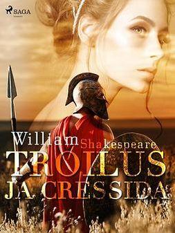 Shakespeare, William - Troilus ja Cressida, ebook