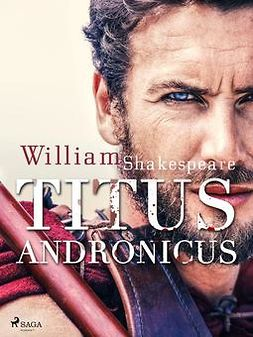 Shakespeare, William - Titus Andronicus, e-kirja