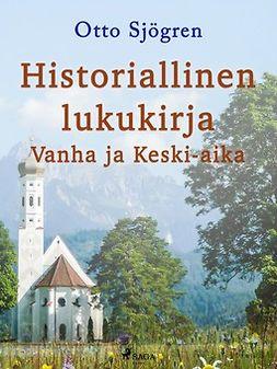 Sjögren, Otto - Historiallinen lukukirja: Vanha ja Keski-aika, e-kirja