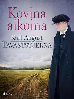 Tavaststjerna, Karl August - Kovina aikoina, e-kirja