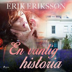 Eriksson, Erik - En vanlig historia, audiobook