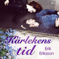 Eriksson, Erik - Kärlekens tid, audiobook