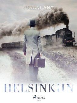 Aho, Juhani - Helsinkiin, e-kirja