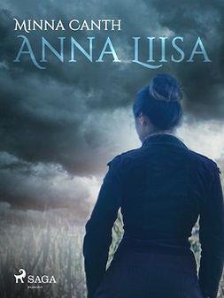 Canth, Minna - Anna Liisa, e-bok