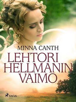 Canth, Minna - Lehtori Hellmanin vaimo, e-bok