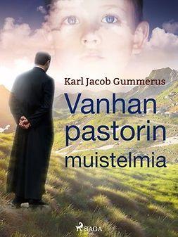 Gummerus, Karl Jacob - Vanhan pastorin muistelmia, e-kirja