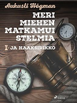 Högman, Aukusti - Merimiehen matkamuistelmia I Ja haaksirikko, e-kirja