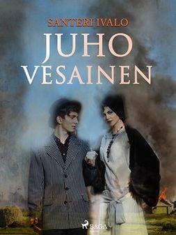 Ivalo, Santeri - Juho Vesainen, e-kirja
