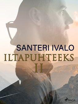 Ivalo, Santeri - Iltapuhteeksi II, e-kirja